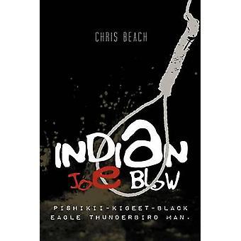 Indian Joe Blow door Chris Beach