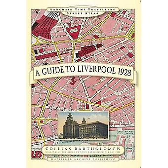 A Guide to Liverpool 1928 by Paul Leslie Line & John Bartholomew