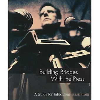 Building Bridges With the Press: A Guide for Educators