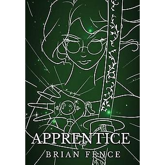 Apprentice by Fence & Brian