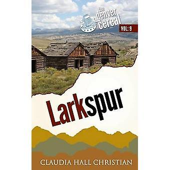 Larkspur Denver Cereal Volume 9 by Christian & Claudia Hall