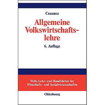 Allgemeine Volkswirtschaftslehre by Cezanne & Wolfgang