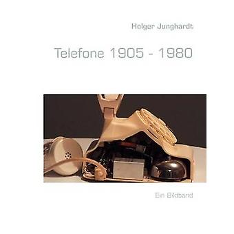 Telefone 1905 1980 von Junghardt & Holger