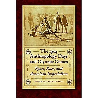 The 1904 Anthropology Days and Olympic Games: Sport, Race, and American Imperialism (Critical Studies in the History of Anthropology) (Critical Studies in the History of Anthropology Series)