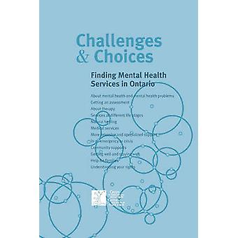 Challenges  Choices Finding Mental Health Services in Ontario by Camh
