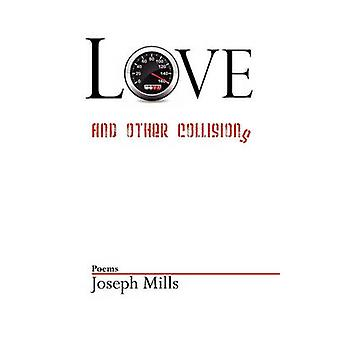 Love and Other Collisions by Mills & Joseph