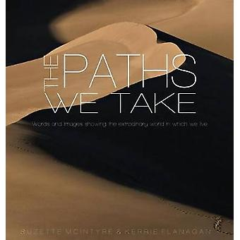 The Paths We Take  A Words  Images Coffee Table Book by Flanagan & Kerrie L.
