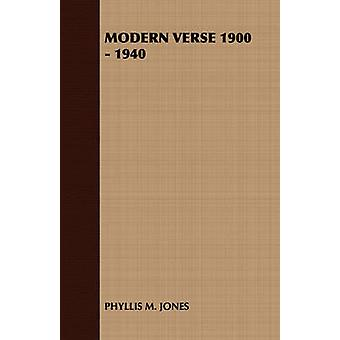 Modern Verse 1900  1940 by Phyllis M. Jones & M. Jones