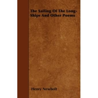 The Sailing of the LongShips and Other Poems by Newbolt & Henry