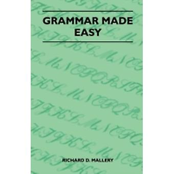 Grammar Made Easy by Richard D. Mallery