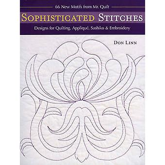 Sophisticated StitchesPrintonDemandEdition Designs for Quilting Applique Sashiko  Embroidery 60 New Motifs from Mr. Quilt by Linn & Don
