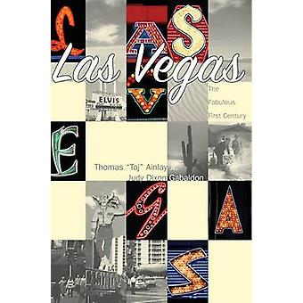 Las Vegas The Fabulous First Century by Ainlay Jr. & Thomas Taj