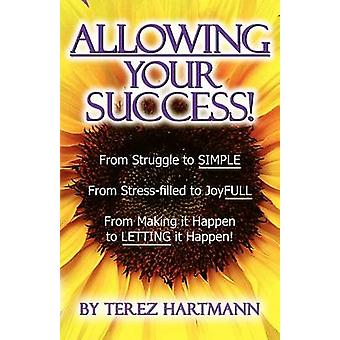 ALLOWING Your Success by Hartmann & Terez