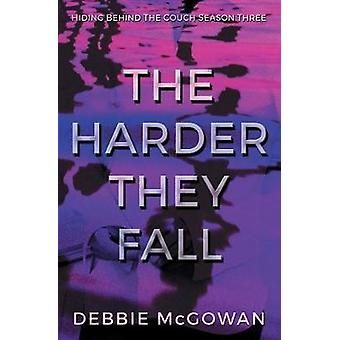 The Harder They Fall by McGowan & Debbie