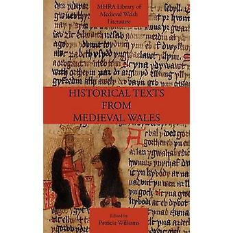 Historical Texts from Medieval Wales by Williams & Patricia