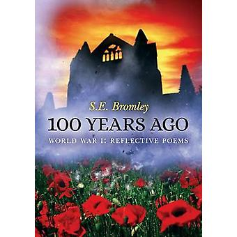 100 Years Ago by Bromley & S.E.