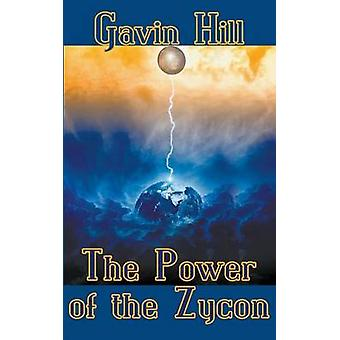 The Power of the Zycon by Hill & Gavin