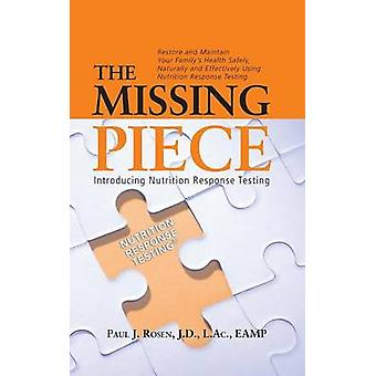 The Missing Piece Introducing Nutrition Response Testing by Rosen & Paul J.