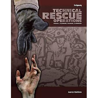 Technical Rescue Operations - Planning - Training - and Command - Volum