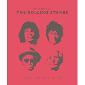 The Little Book of the Rolling Stones - Wisdom and Wit from Rock 'n' R