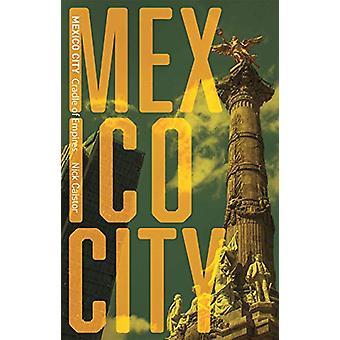 Mexico City by Nicholas Caistor - 9781789140736 Book