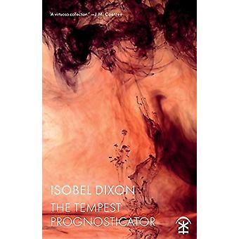 The Tempest Prognosticator by Isobel Dixon - 9781911027157 Book