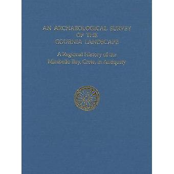 Archaeological Survey of the Gournia Landscape by L. Vance Watrous -
