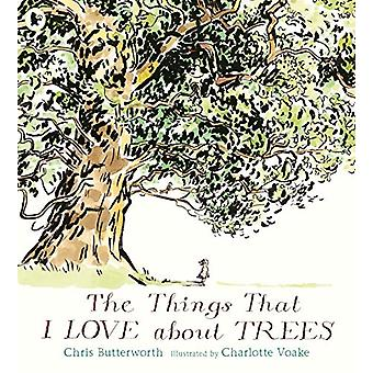 The Things That I LOVE about TREES by Chris Butterworth - 97814063828