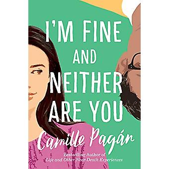 I'm Fine and Neither Are You - A Novel by Camille Pagan - 978154204223