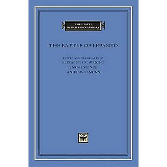 The Battle of Lepanto by Edited and translated by Elizabeth R Wright & Edited and translated by Sarah Spence & Edited and translated by Andrew Lemons