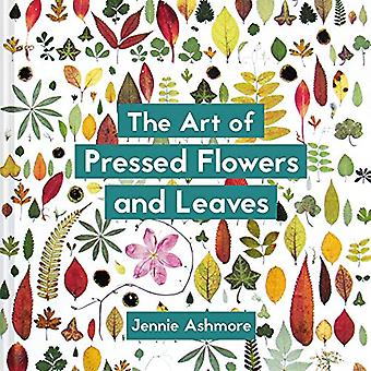 The Art of Pressed Flowers and Leaves - Contemporary techniques &