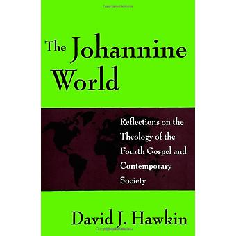 The Johannine World - Reflections on the Theology of the Fourth Gospel