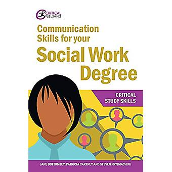 Communication Skills for your Social Work Degree by Jane Bottomley -