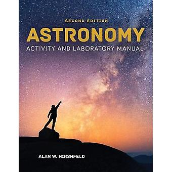 Astronomy Activity And Laboratory Manual by Alan W. Hirshfeld - 97812