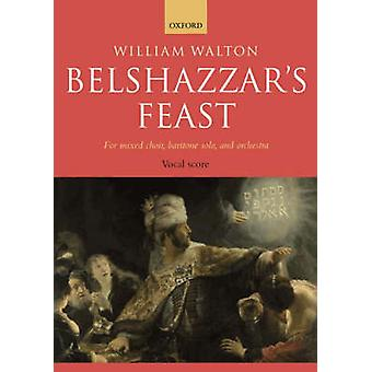 Belshazzars Feast by By composer William Walton & Edited by Steuart Bedford