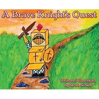 A Brave Knight's Quest by Sarah Schaff - 9780578467726 Book