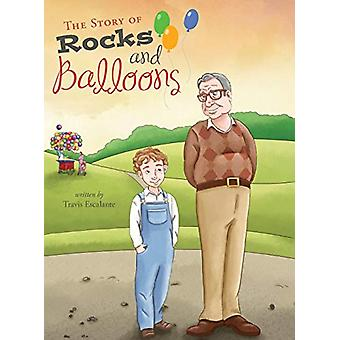 The Story of Rocks and Balloons by Travis Escalante - 9780989716857 B