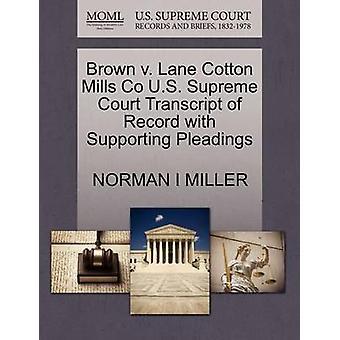 Brown V. Lane Cotton Mills Co U.S. Supreme Court Transcript of Record