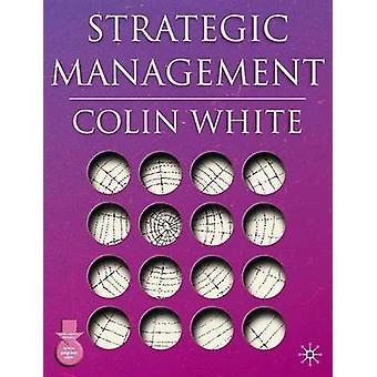 الإدارة الاستراتيجية من قبل كولن وايت -- 9781403904003 كتاب
