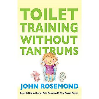 Toilet Training Without Tantrums by John Rosemond - 9781449418489 Book