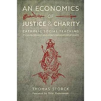 An Economics of Justice and Charity - Catholic Social Teaching - Its D
