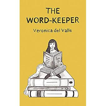 The Word-Keeper by Veronica Del Valle - 9781781328415 Book