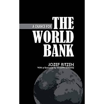 A Chance for the World Bank by Jozef Ritzen - 9781843311614 Book