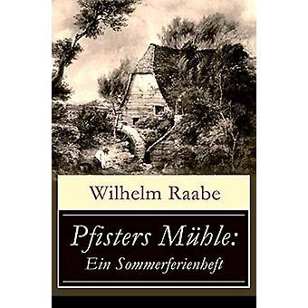 Pfisters M hle - Ein Sommerferienheft - Der erste deutsche Umwelt-Roman