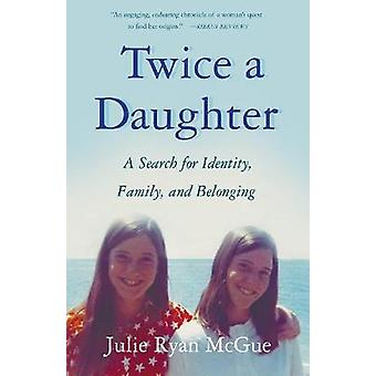 Twice a Daughter A Search for Identity Family and Belonging