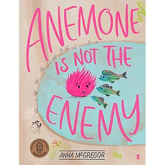 Anemone is not the Enemy by Anna McGregor