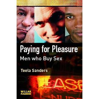 Paying for Pleasure Men Who Buy Sex