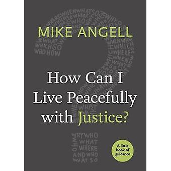 Cómo puedo vivir en paz con la justicia Un pequeño libro de orientación Pequeños libros de orientación