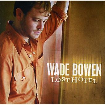 Wade Bowen - Lost Hotel [CD] USA import