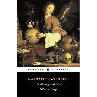 The  -Blazing World - and Other Writings by Margaret Cavendish - Kate L